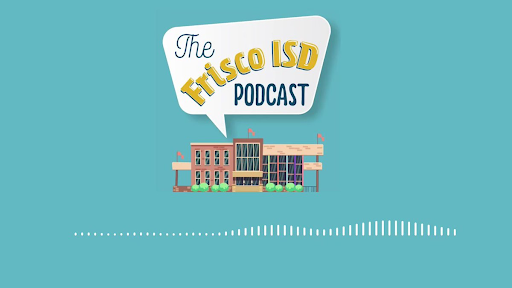 Frisco ISD releases new podcast